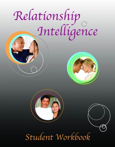 "Relationship Intelligence: Student Workbook (grades 8-12) - Love Smarts - Be ""Love Smart"" in a love-challenged world!"