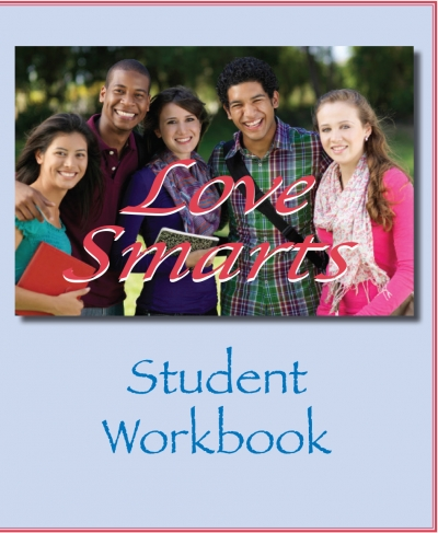 "LoveSmarts Student Workbook - Love Smarts - Be ""Love Smart"" in a love-challenged world!"