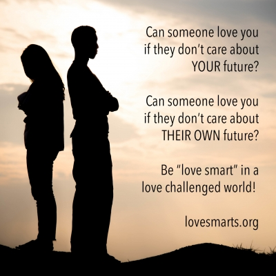"Can someone love you if they done care about your future? Can someone love you if they don't care about their own future? Be ""love smart"" in a love challenged world!"
